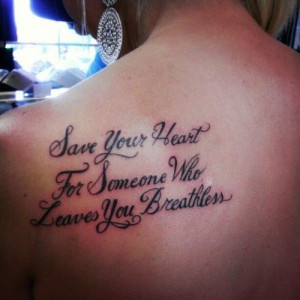 ... Heart For Someone Who Leaves You Breathless - Quote Tattoo On Back