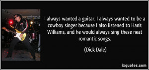 ... , and he would always sing these neat romantic songs. - Dick Dale