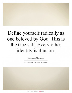 is the true self Every other identity is illusion Picture Quote 1
