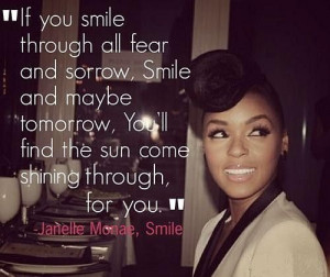 If you smile through all fear and sorrow. Smile and maybe tomorrow ...