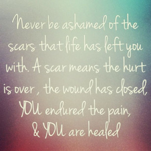 Quotes about scars overcoming strength endurance pain back pain ...
