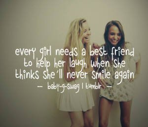 Bff Quotes Tumblr For Girls Every girl needs a best friend