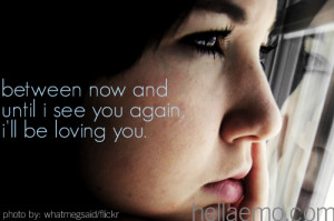 between now and until i see you again, i'll be loving you
