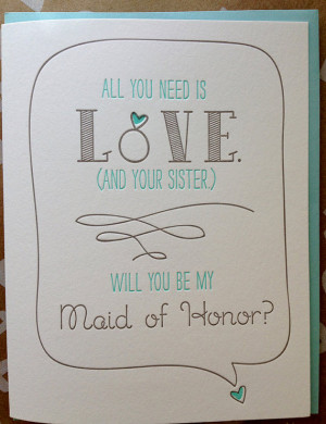 - Maid of Honor or Matron of Honor. Will you be my maid of Honor ...
