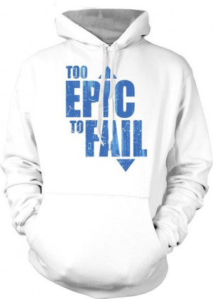 Too Epic Too Fail Funny Quote Kids Hoodie