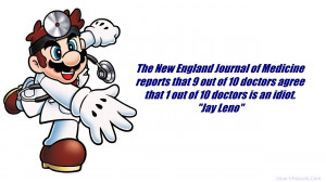 ... reports that 9 out of 10 doctors agree that 1 out of 10 doctor