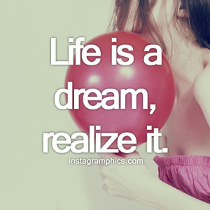 Life Is A Dream Realize It Quote Graphic