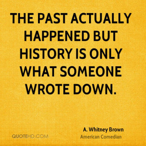 Whitney Brown History Quotes