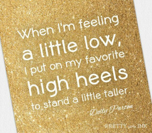 ... little low i put on my favorite high heels and stand a little taller