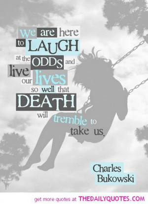 Life And Death Quotes And Sayings Motivational love life quotes