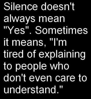 Motivational Quotes Silence tired understand