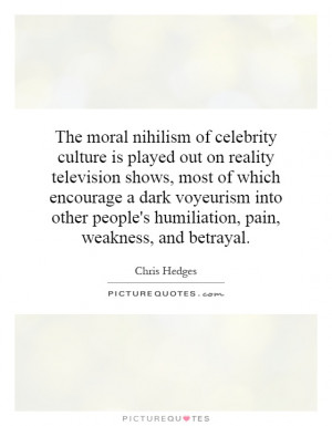 The moral nihilism of celebrity culture is played out on reality ...