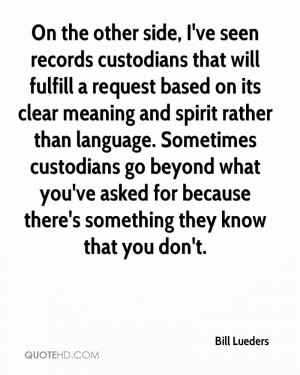 On the other side, I've seen records custodians that will fulfill a ...