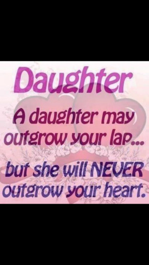 daughter may outgrow your lap.....
