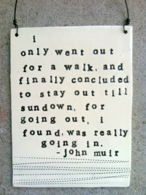 John Muir: a favorite often found in the quote book of the Yosemite ...