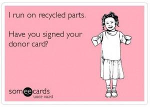 organ donation #recycled parts