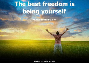 The best freedom is being yourself - Jim Morrison Quotes - StatusMind ...