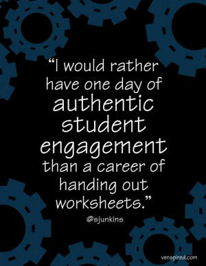 Authentic student engagement quote via www.Venspired.com and www ...