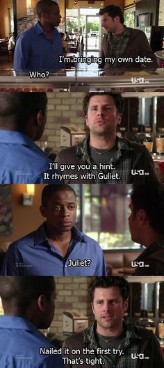 ... Juliet? Nailed it on the first try. That's tight. Shawn and Gus #Psych