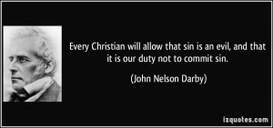 Every Christian will allow that sin is an evil, and that it is our ...