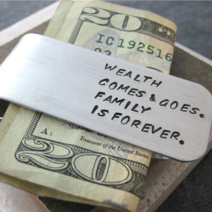 Custom Quote Money Clip, Wealth Comes and Goes, Family is Forever ...