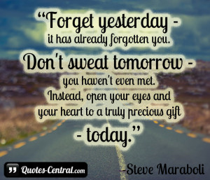 Forget yesterday - it has... - Quotes-Central.com