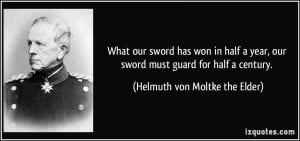 More Helmuth von Moltke the Elder Quotes