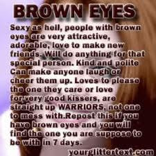 brown eyes quotes - Google Search #172284 on Wookmark