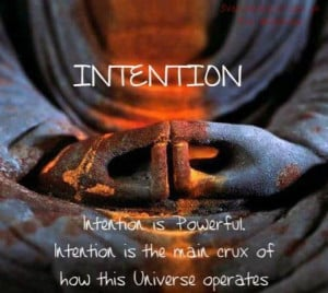 Intention...there is a lot of power in setting specific intentions ...