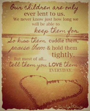 Our Children Are Only Ever Lent To Us - Children Quote