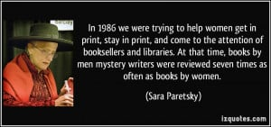 to help women get in print, stay in print, and come to the attention ...