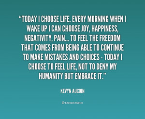 quote-Kevyn-Aucoin-today-i-choose-life-every-morning-when-1-160631.png