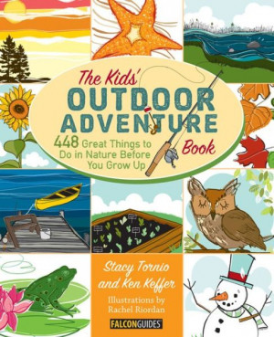 The Kids' Outdoor Adventure Book: 448 Great Things to Do in Nature ...