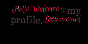 Welcome To My Profile Quotes