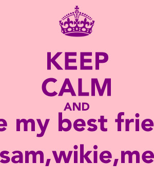 love my best friend wallpapers keep calm and i love my best