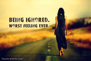 Being Ignored Worst Feeling Ever