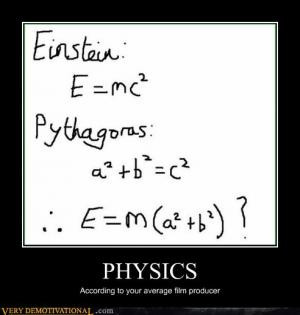 Physics According to your average film producer