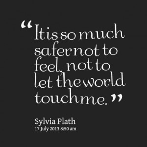 Sylvia Plath quotes. I think this sums up how I've been feeling lately ...