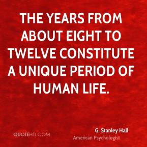 Stanley Hall Quotes