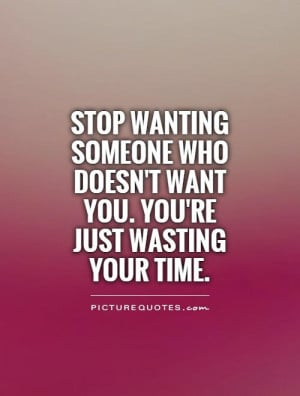 quotes about wanting someone who doesnt want you