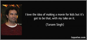 More Tarsem Singh Quotes