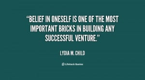 Belief in oneself is one of the most important bricks in building any ...