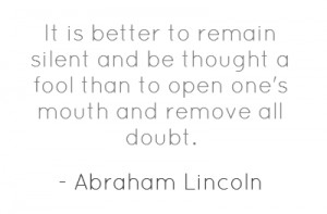It is better to remain silent and be thought a
