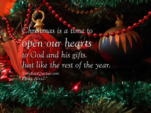 Christmas is a time to open our hearts to God (Christmas Quotes)