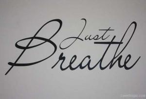 just breathe quotes quote cool life quote cursive