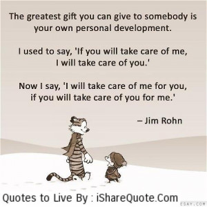 ... gift you can give to somebody is your own personal development