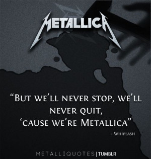 ... -miserylovescompany, for the submission! More Metallica quotes here