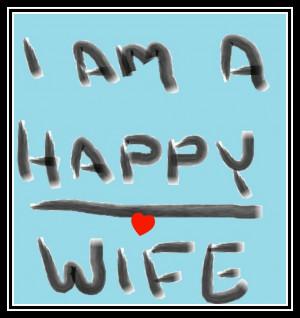 Happy Wife...Happy Life.