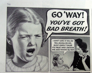 Funny Bad Breath Ads... Bad Breath is Unforgiving! Hilarious