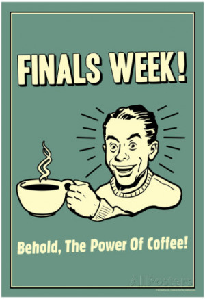 Finals Week Behold The Power Of Coffee Funny Retro Poster Poster